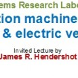 The Energy Systems Research Laboratory presents Electric traction machine choices for hybrid & electric vehicles Invited Lecture by James R. Hendershot   Date: Nov 20, 2014 Time:  2:00 PM– 3:00 PM Address: ...